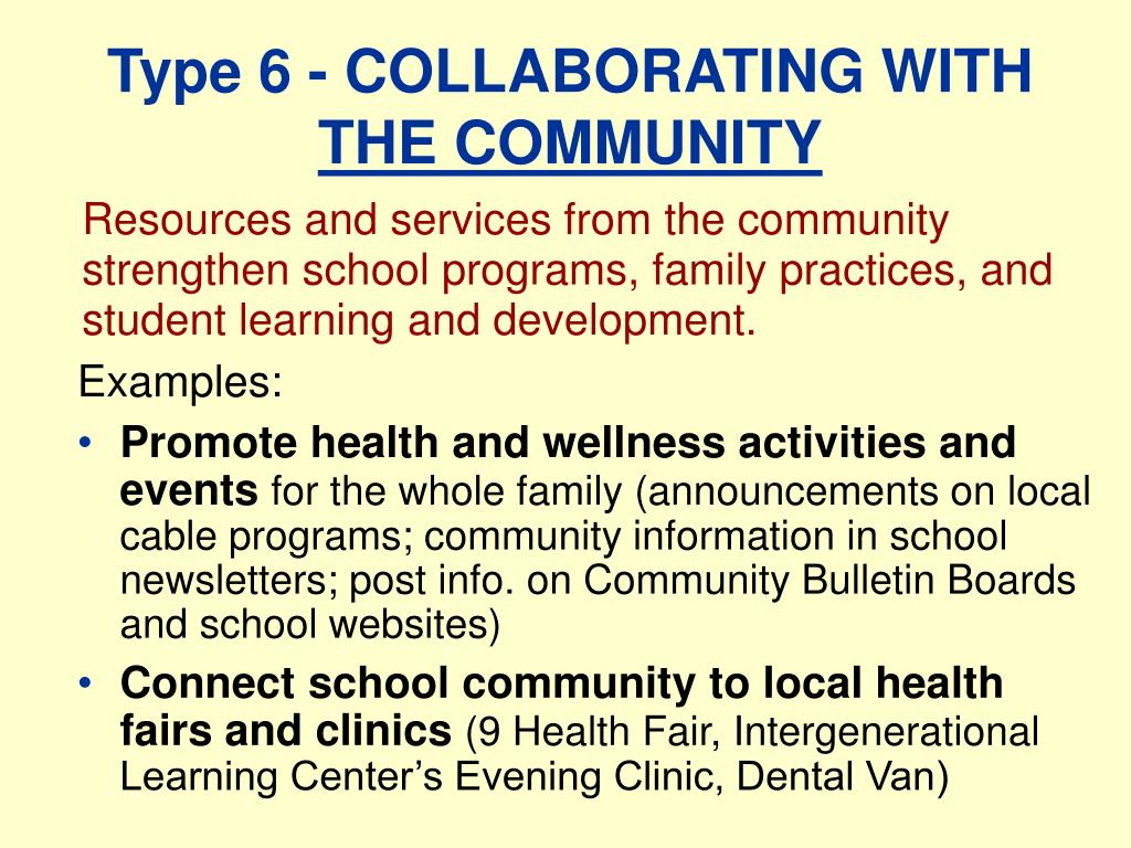 Resources and services from the community  strengthen school programs, family practices, and student learning and development.
