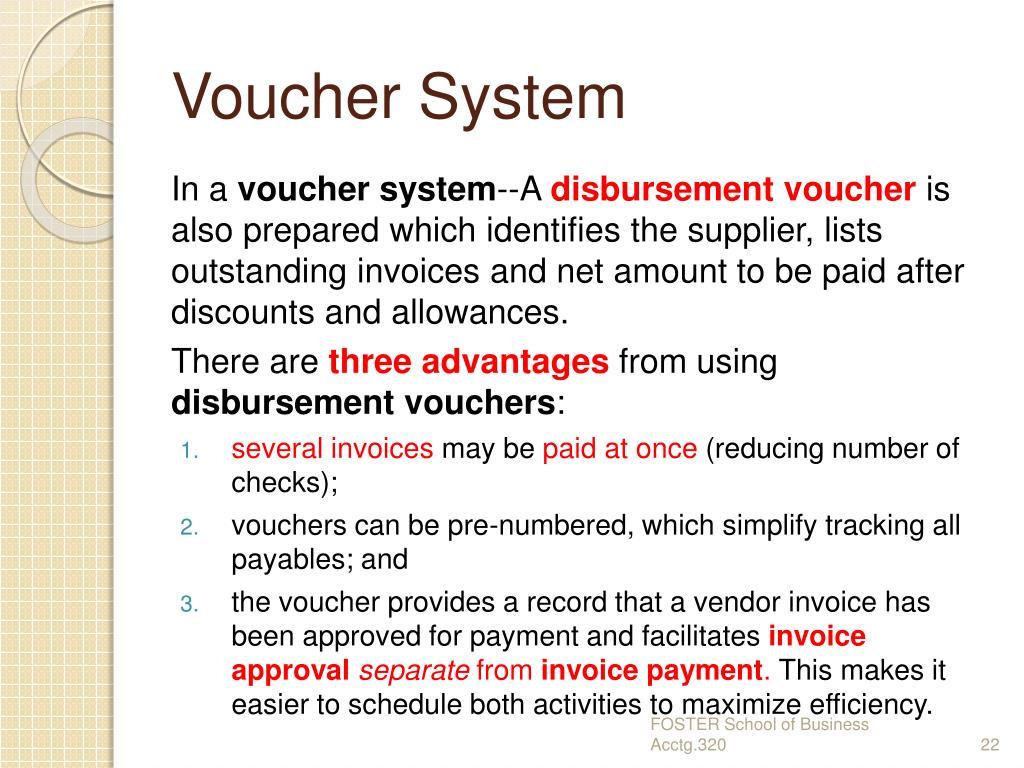 the advantages of the voucher system An accounting system is an essential part of any business in this lesson, learn about the advantages and disadvantages of a manual accounting.