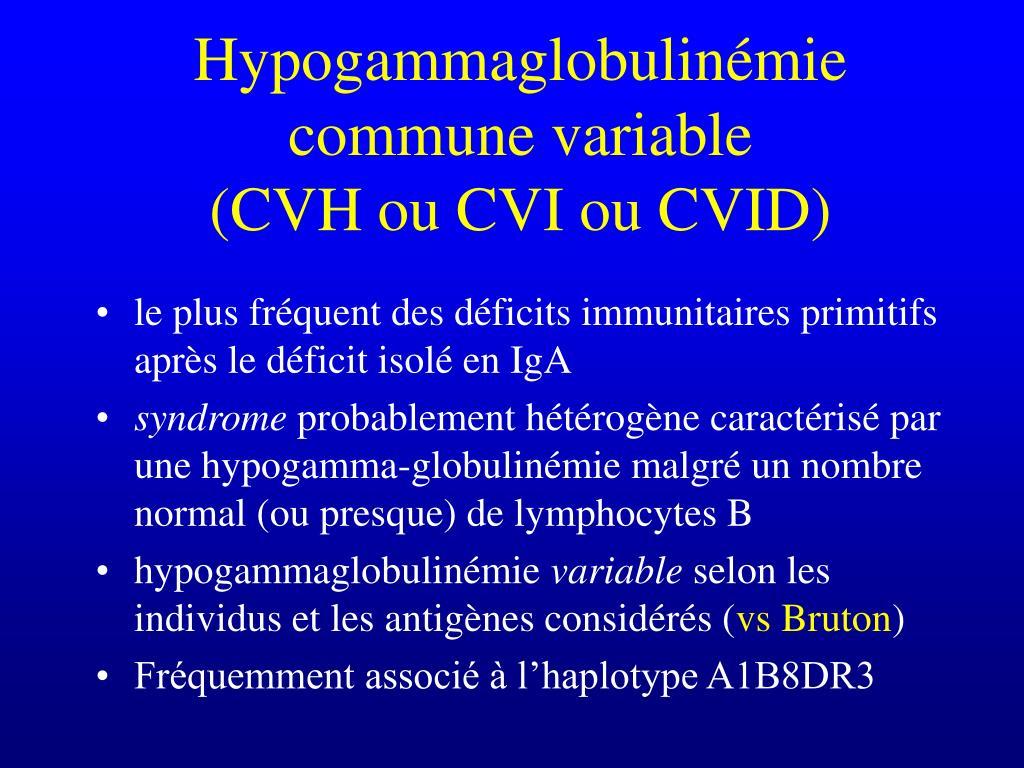 le plus fréquent des déficits immunitaires primitifs après le déficit isolé en IgA