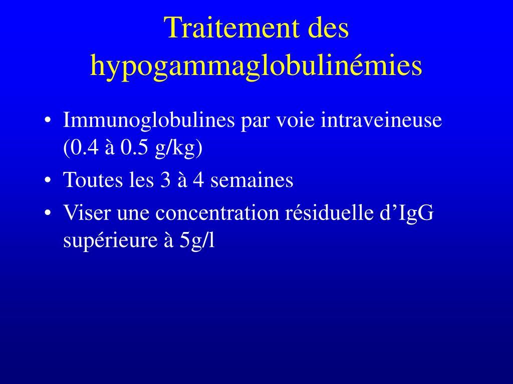 Traitement des hypogammaglobulinémies