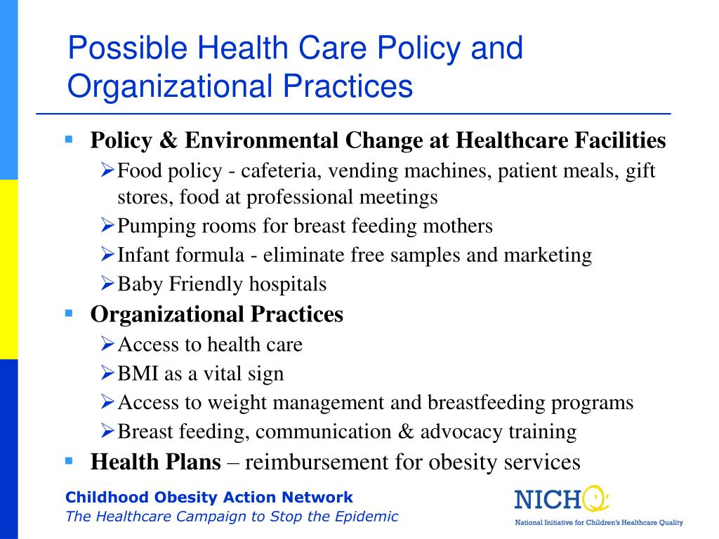 Possible Health Care Policy and Organizational Practices
