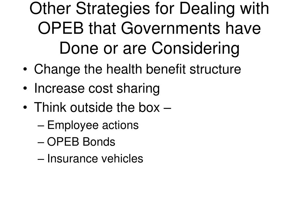 Other Strategies for Dealing with OPEB that Governments have Done or are Considering