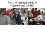 part 2 where are states in implementing opeb