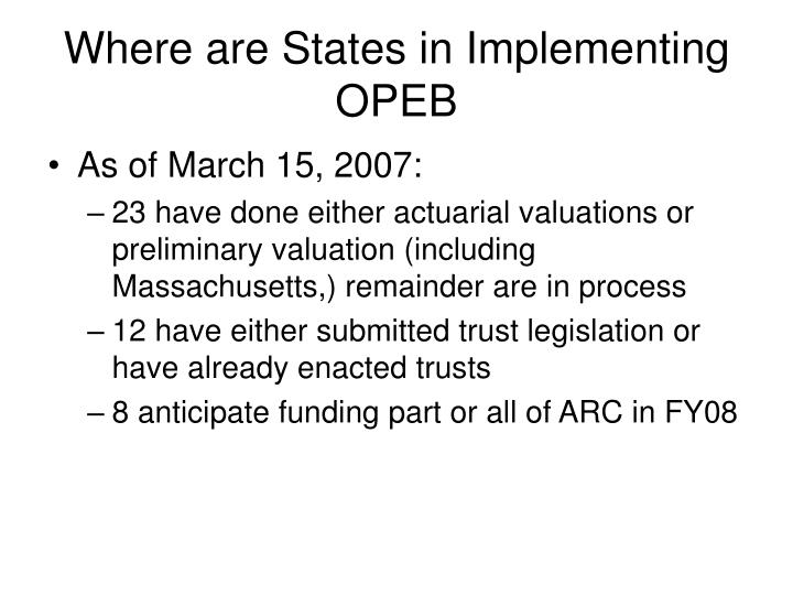 Where are states in implementing opeb l.jpg