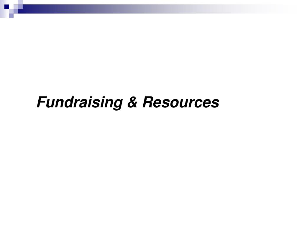 Fundraising & Resources