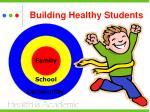 building healthy students