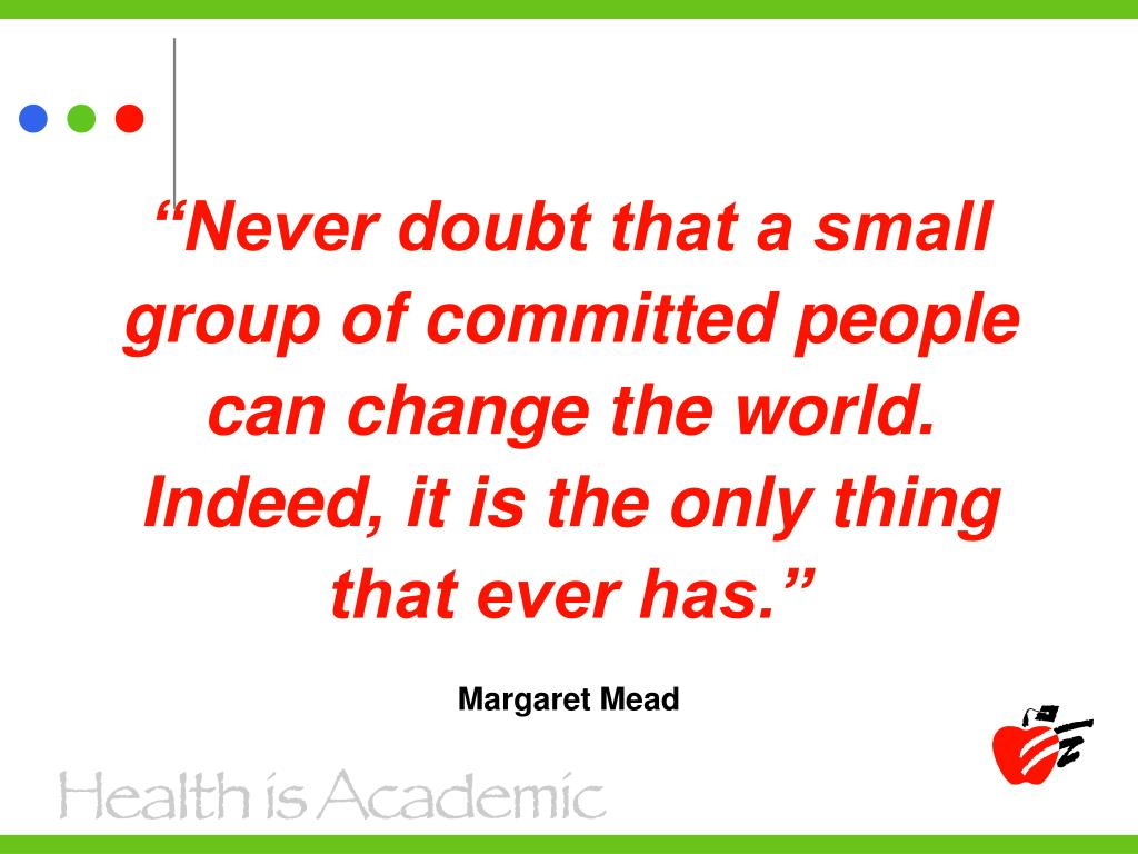 """""""Never doubt that a small"""