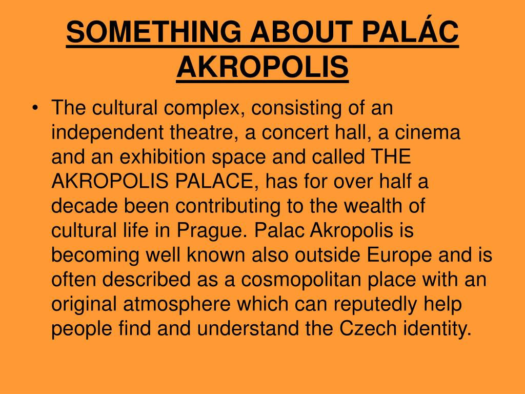 SOMETHING ABOUT PALÁC AKROPOLIS