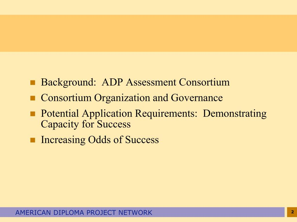 Background:  ADP Assessment Consortium
