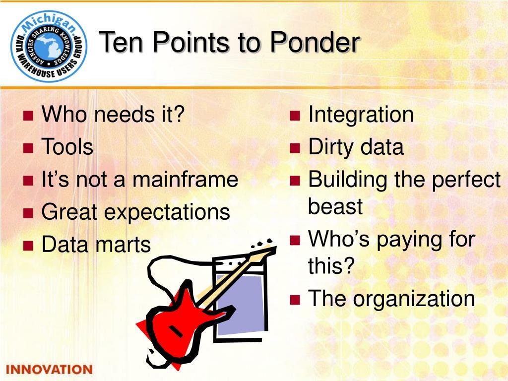 Ten Points to Ponder