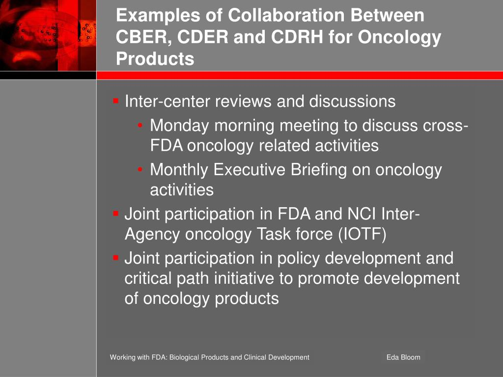 Examples of Collaboration Between CBER, CDER and CDRH for Oncology Products