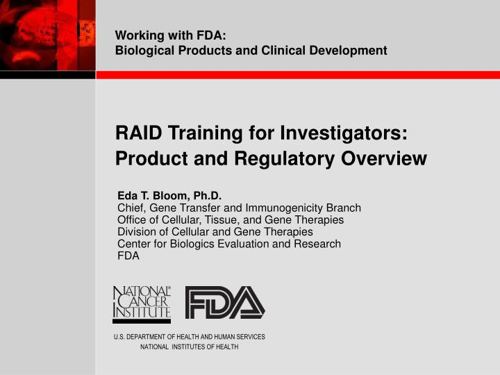 Raid training for investigators product and regulatory overview l.jpg