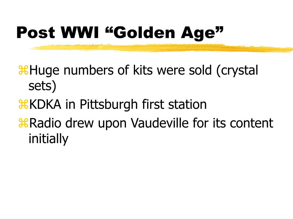 "Post WWI ""Golden Age"""