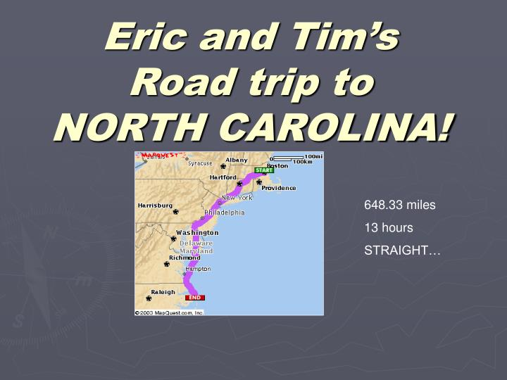 Eric and tim s road trip to north carolina
