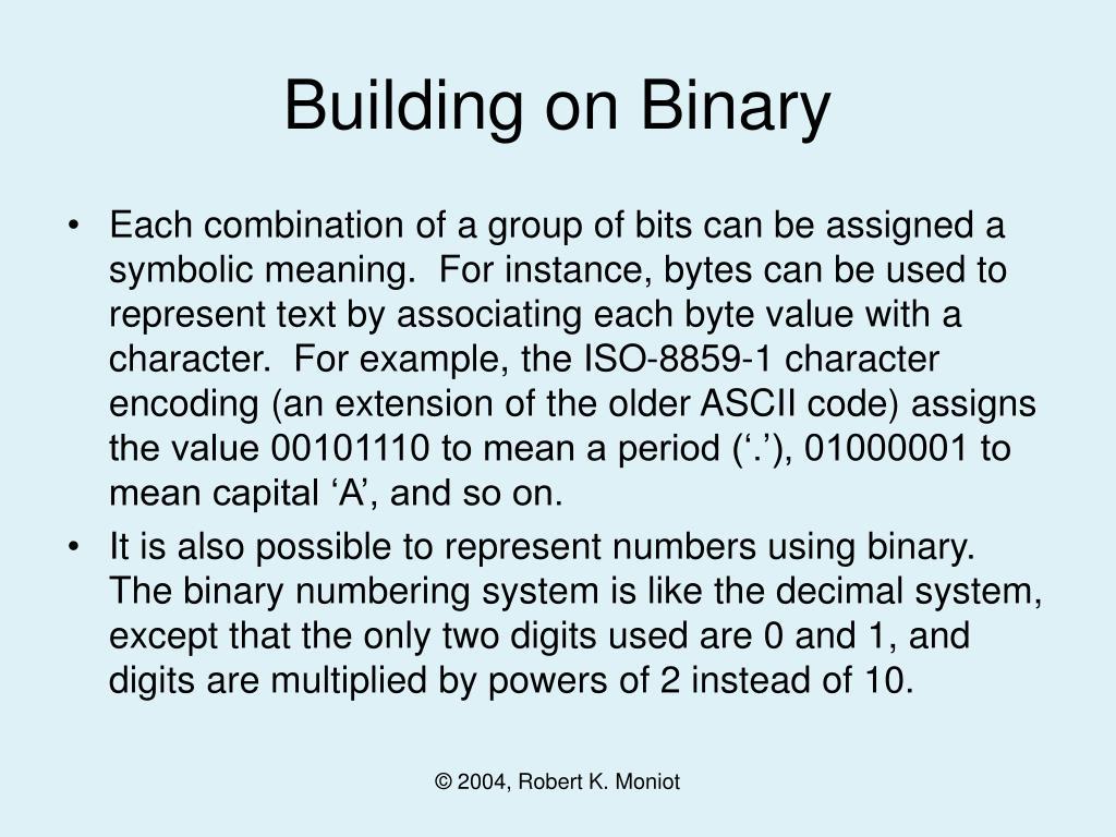 Building on Binary