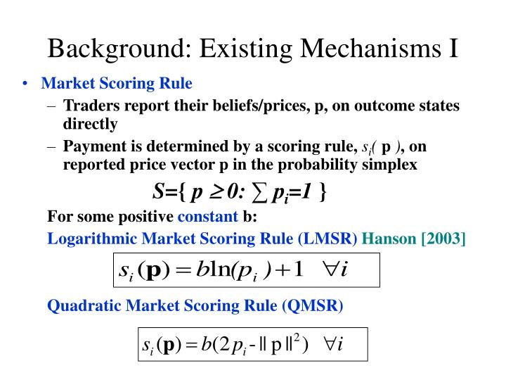 Background: Existing Mechanisms I