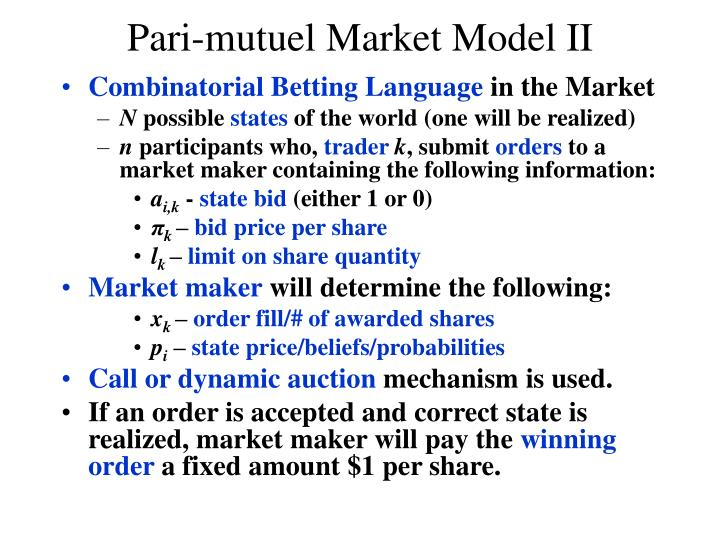 Pari-mutuel Market Model II