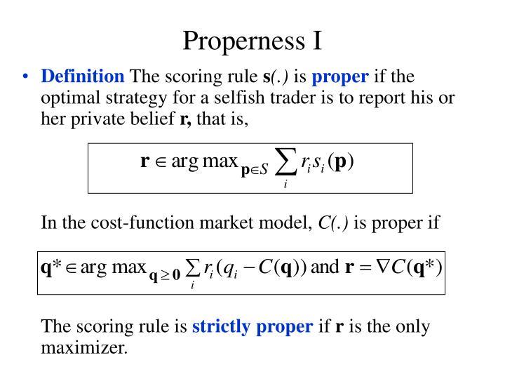 Properness I