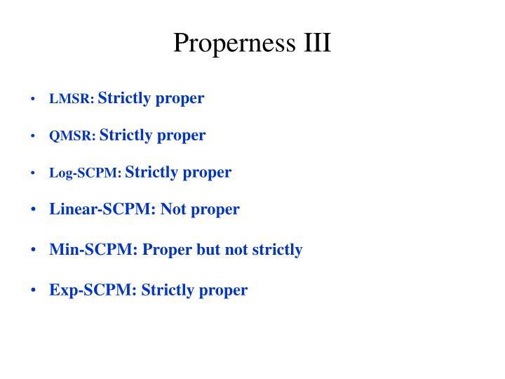 Properness III