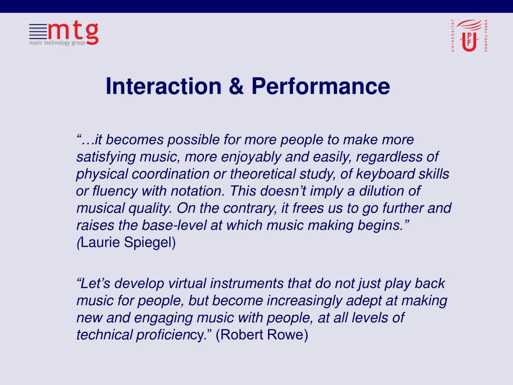 Interaction & Performance