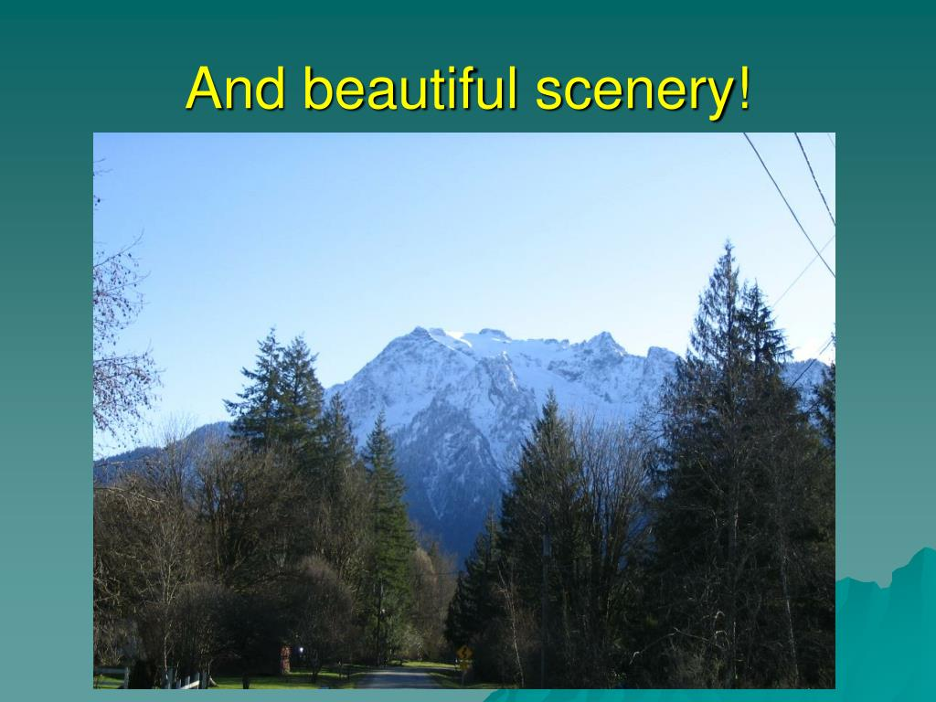 And beautiful scenery!