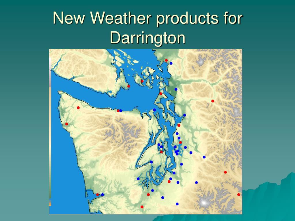 New Weather products for Darrington