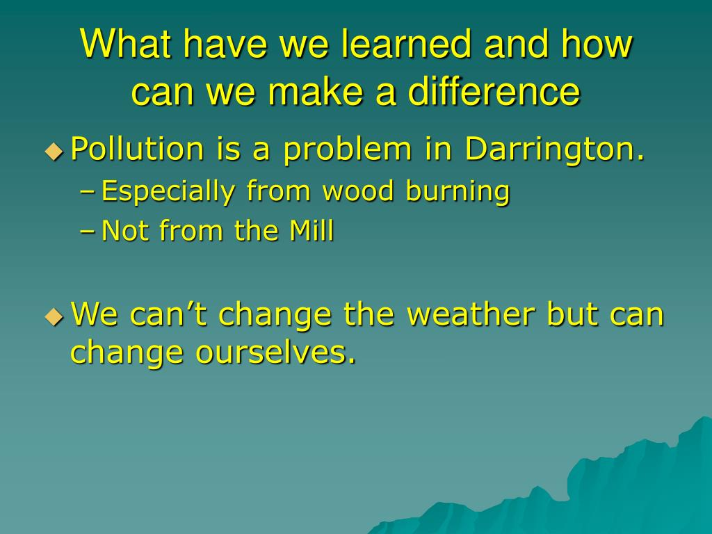 What have we learned and how can we make a difference