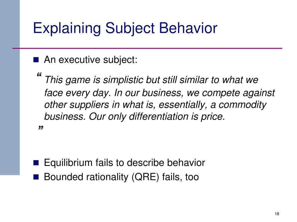 Explaining Subject Behavior