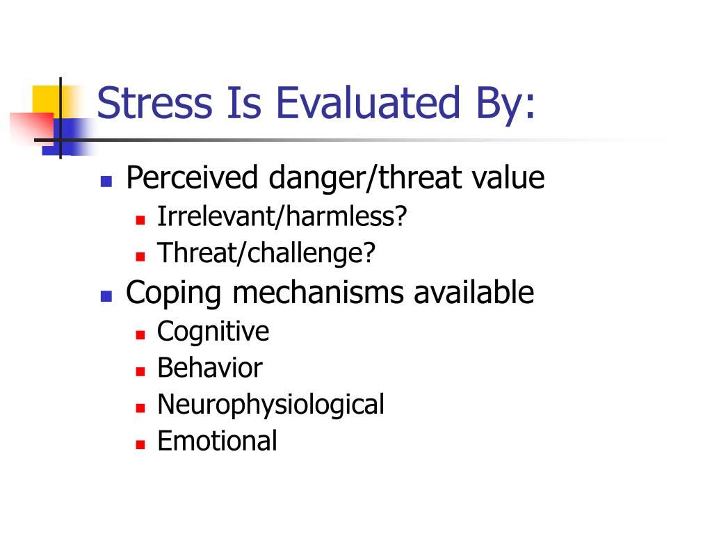 Stress Is Evaluated By: