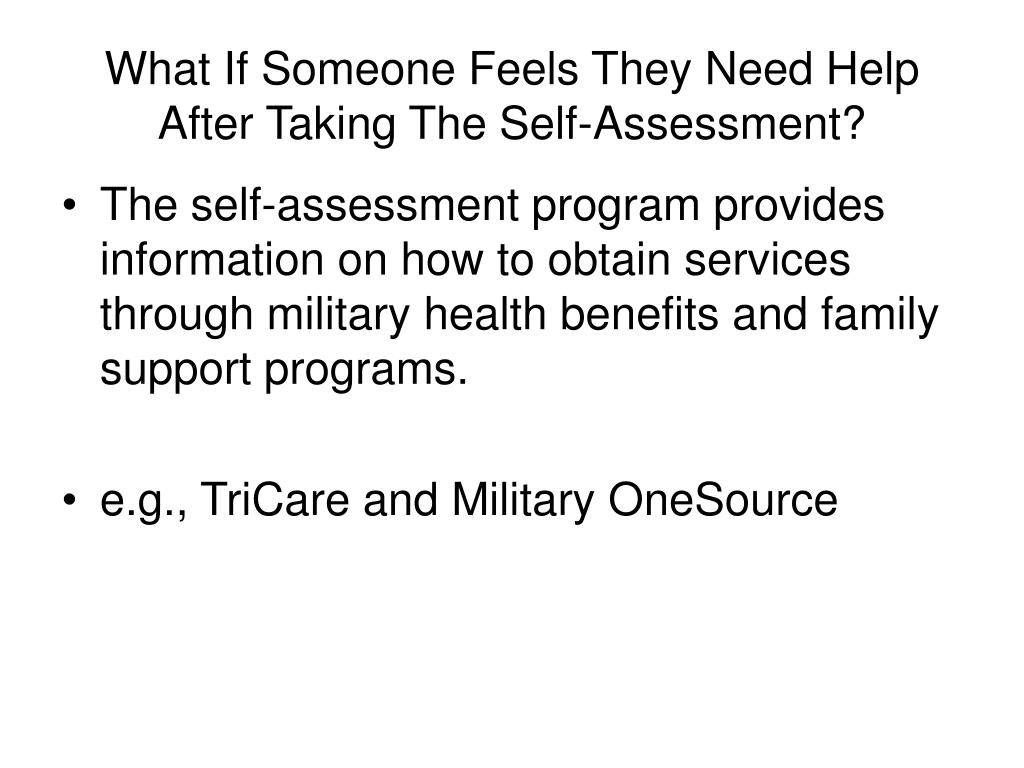 What If Someone Feels They Need Help After Taking The Self-Assessment?