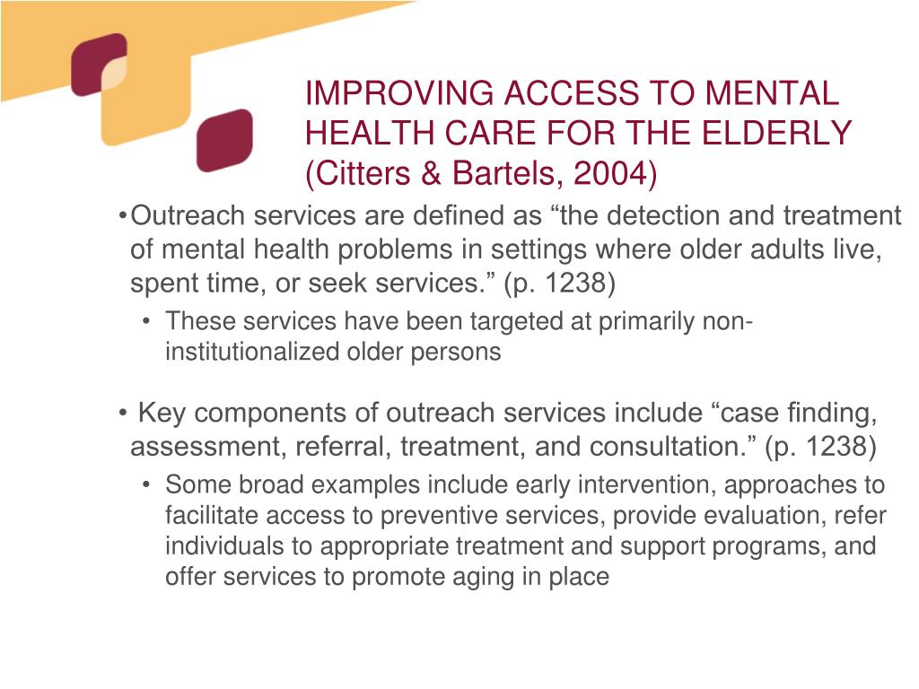 IMPROVING ACCESS TO MENTAL HEALTH CARE FOR THE ELDERLY (Citters & Bartels, 2004)