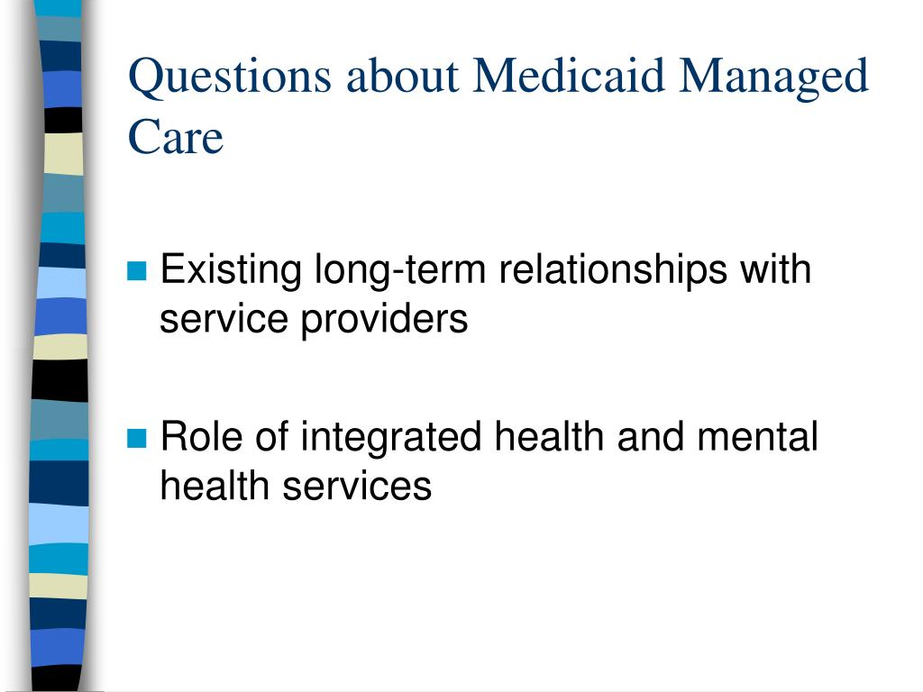 Questions about Medicaid Managed Care