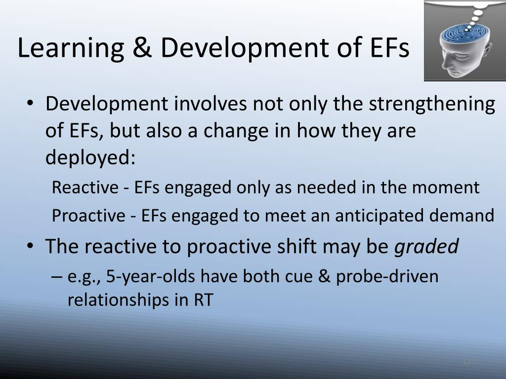 Learning & Development of EFs