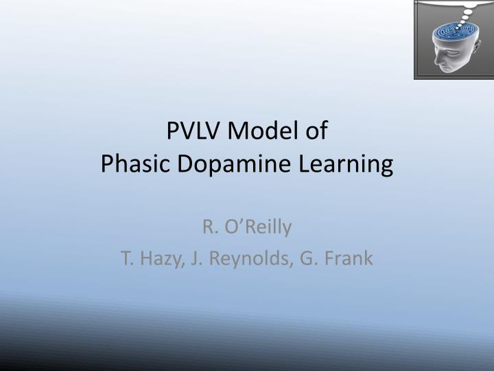 Pvlv model of phasic dopamine learning l.jpg