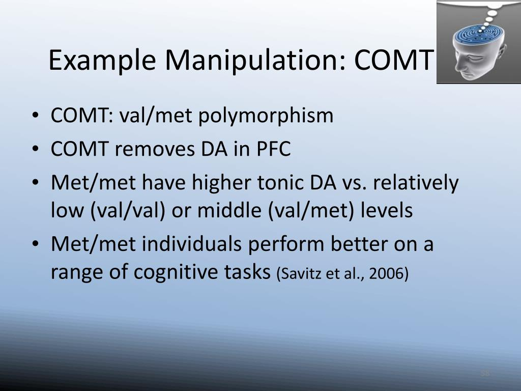 Example Manipulation: COMT