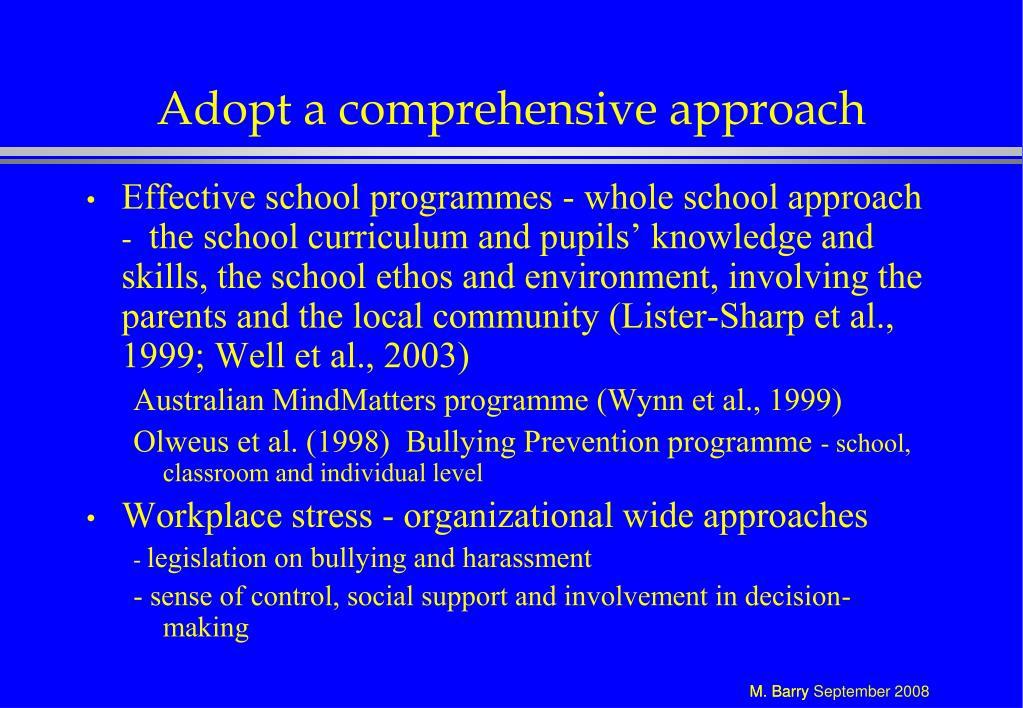 Adopt a comprehensive approach