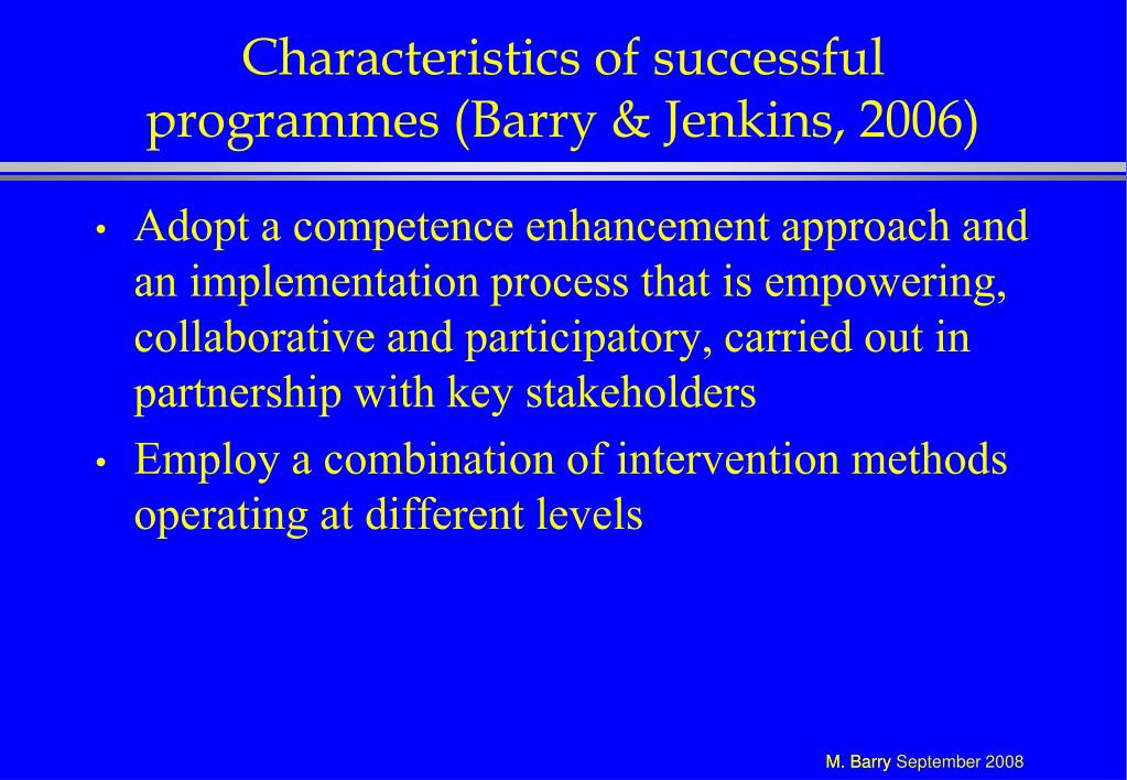 Characteristics of successful programmes (Barry & Jenkins, 2006)