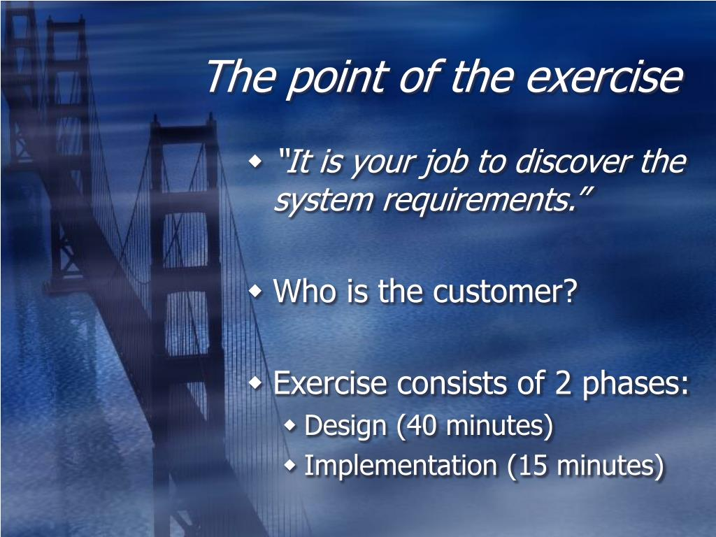 The point of the exercise
