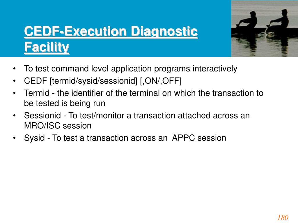 CEDF-Execution Diagnostic Facility
