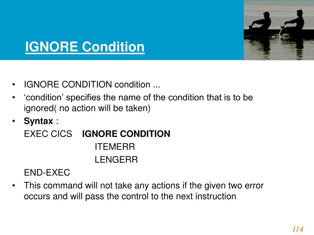IGNORE Condition