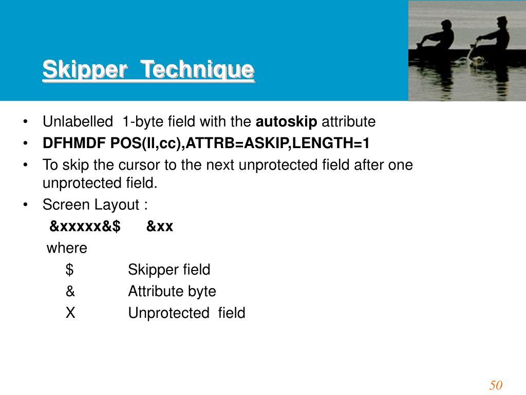 Skipper  Technique
