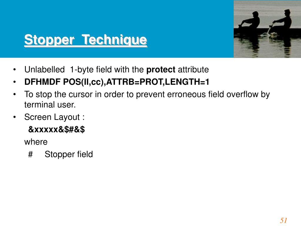 Stopper  Technique