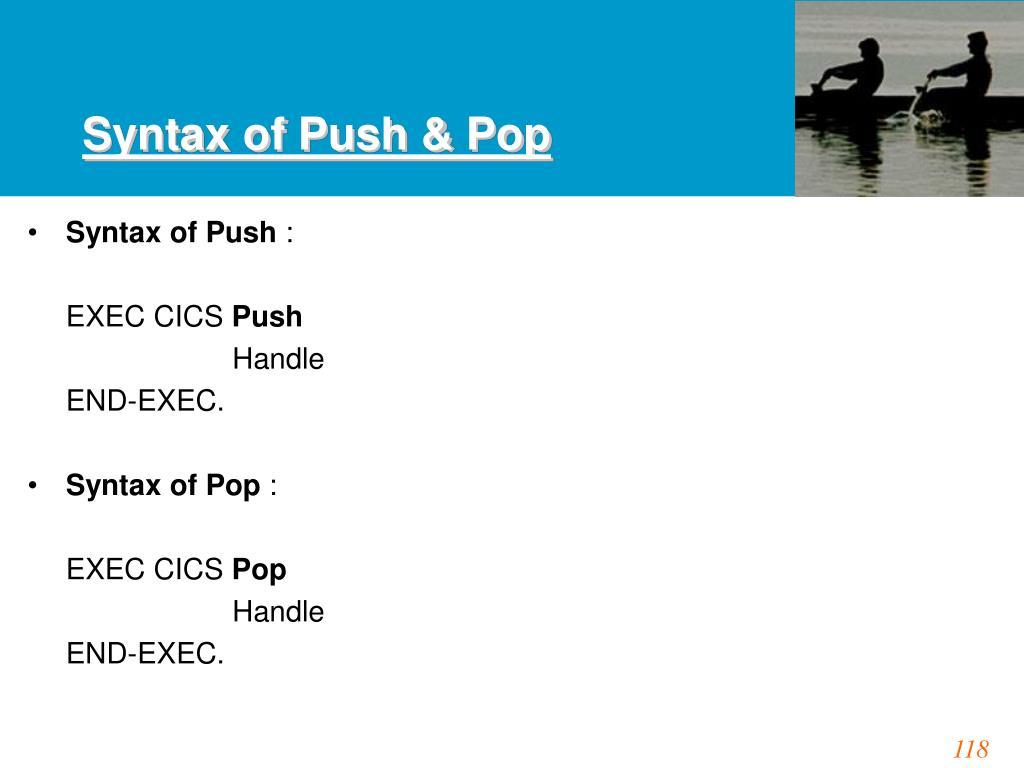 Syntax of Push & Pop