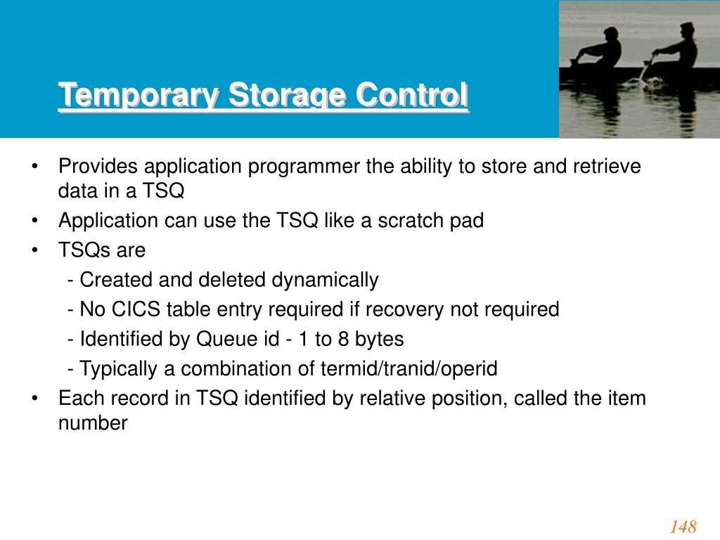 Temporary Storage Control