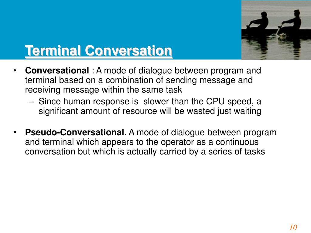Terminal Conversation