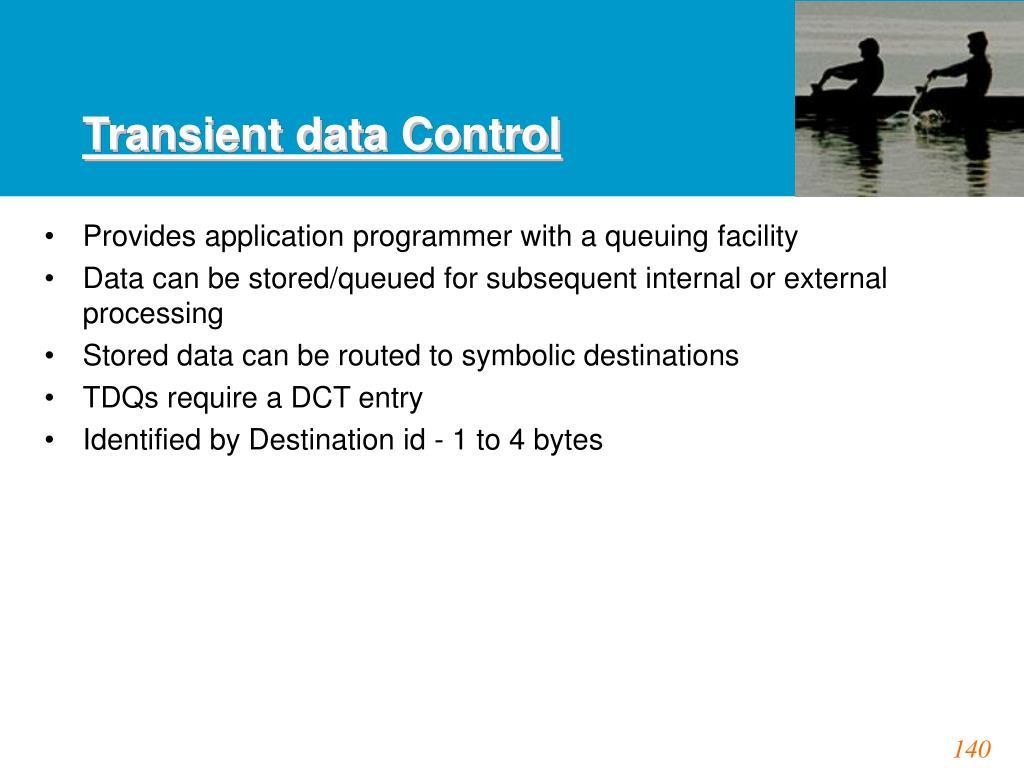 Transient data Control