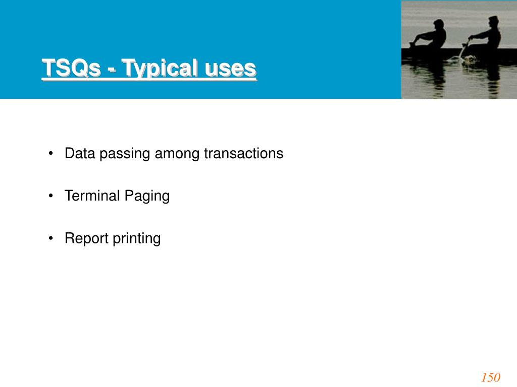 TSQs - Typical uses