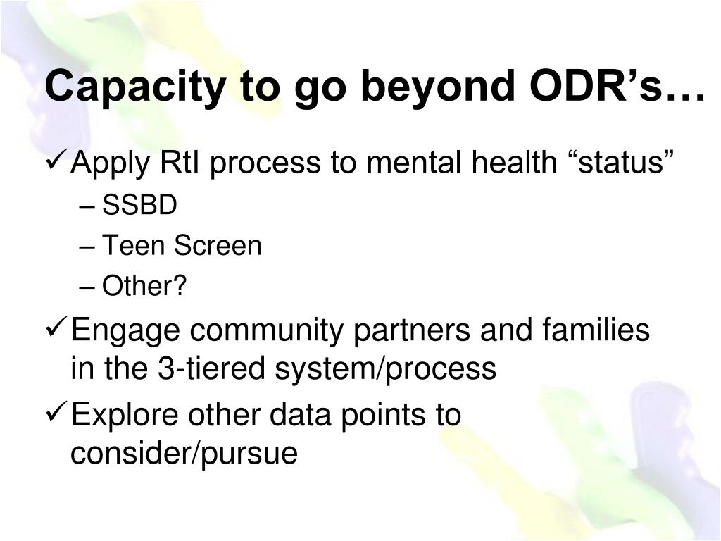 Capacity to go beyond ODR's…