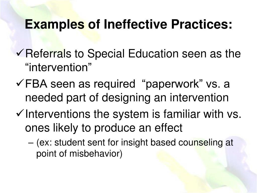 Examples of Ineffective Practices:
