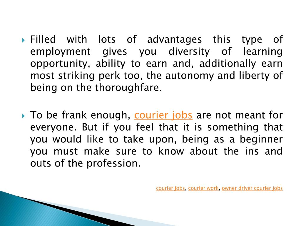 Filled with lots of advantages this type of employment gives you diversity of learning opportunity, ability to earn and, additionally earn most striking perk too, the autonomy and liberty of being on the thoroughfare.
